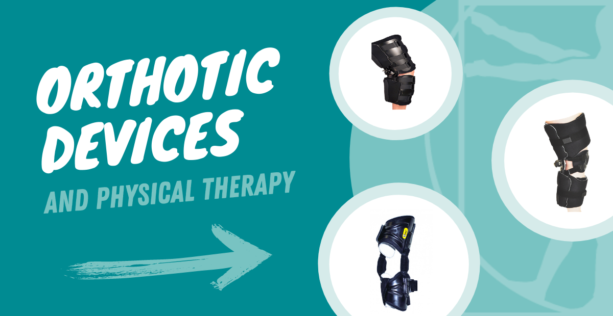 Orthotic Devices and Physical Therapy